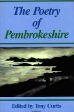 The Poetry of Pembrokeshire, Tony Curtis (ed.)