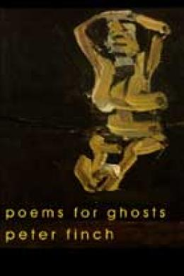 poems for ghosts, peter finch