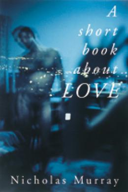 short book about love, nicholas murray