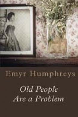 old people are a problem, emyr humphreys
