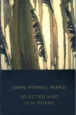 selected new poems john powell ward