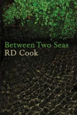 between two seas, R.D Cook