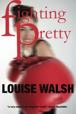fighting pretty, louise walsh