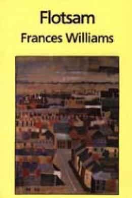 Flotsam, Frances Williams