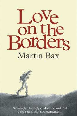 love on the borders, martin bax