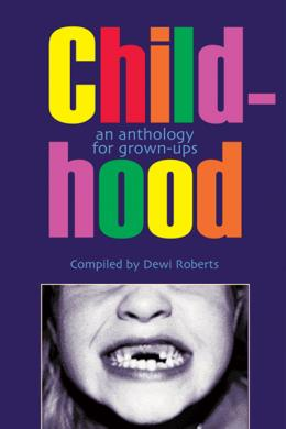 Childhood, Dewi Roberts