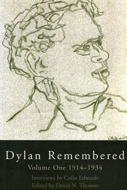 Dylan Remembered, Volume One: 1914-1934