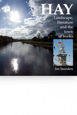Hay – Landscape, Literature and the Town of Books, Jim Saunders