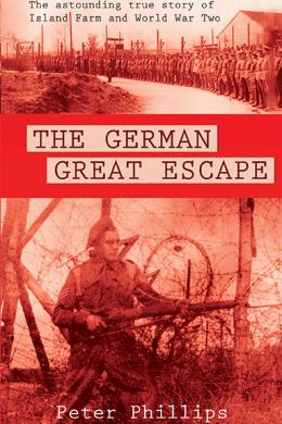 The German Great Escape, Peter Phillips