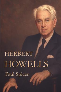 Herbert Howells, Paul Spicer