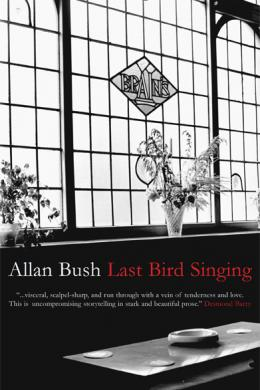 last bird singing, allan bush