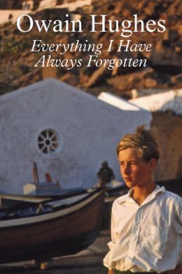 Everything I Have Always Forgotten, Owain Hughes