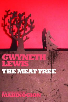 The Meat Tree, Gwyneth Lewis
