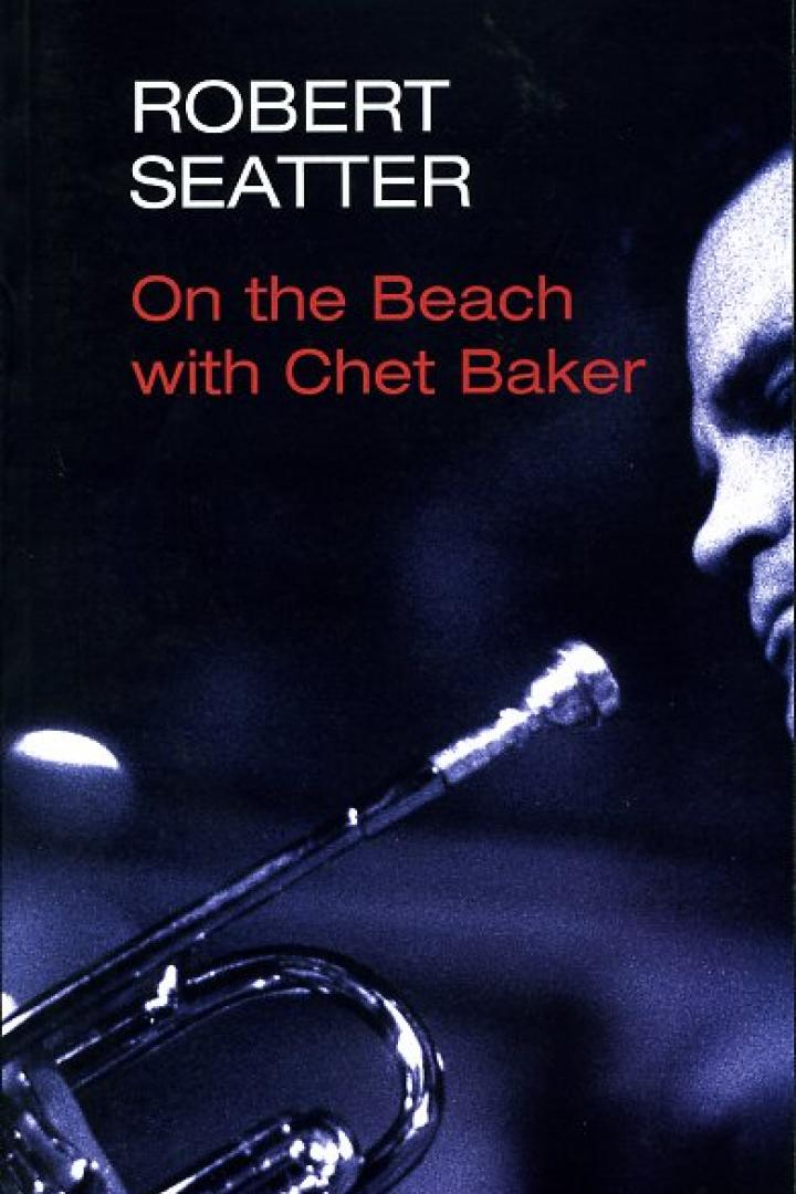 On the Beach with Chet Baker, Robert Seatter