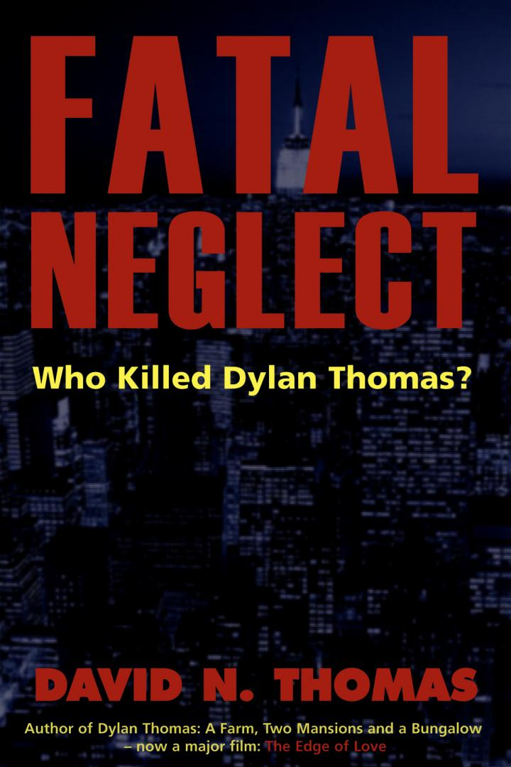 fatal neglect who killed dylan thomas