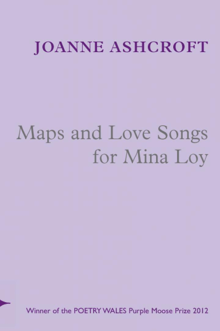 Joanne Ashcroft, Maps and Love Songs for Mina Loy
