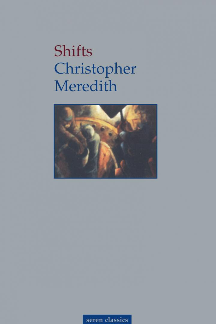 shifts, christopher meredith