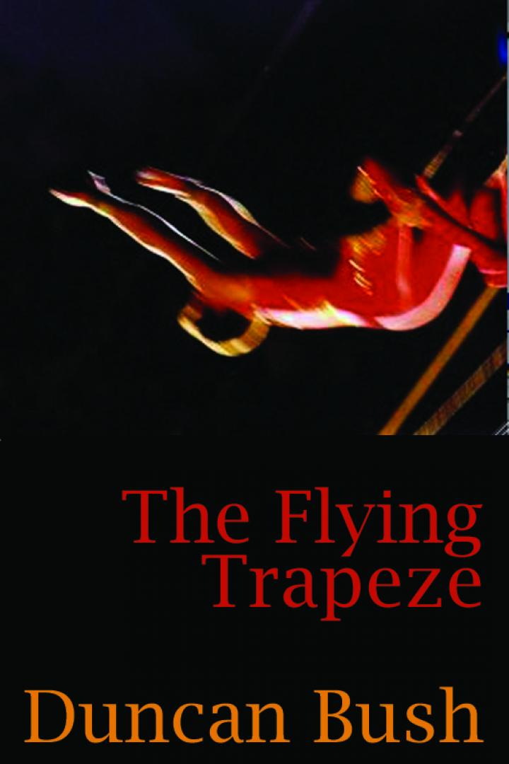 The Flying Trapeze, Duncan Bush
